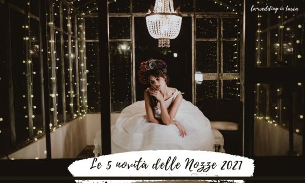nozze 2021 novità